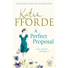 [A Perfect Proposal] (By: Katie Fforde) [published: March, 2011]