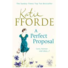 [(A Perfect Proposal)] [Author: Katie Fforde] published on (March, 2011)