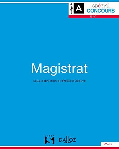 Magistrat / sous la direction de Frédéric Debove,... ; avec la collaboration de Philippe Astruc,... Michel Boyer,... Pascal Brouillet,... [et al.].- Paris : Sirey , DL 2016, cop. 2016