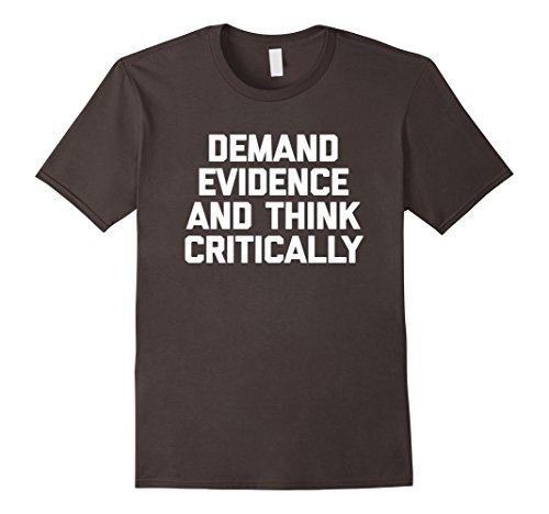 mens-demand-evidence-think-critically-t-shirt-funny-science-tee-small-asphalt