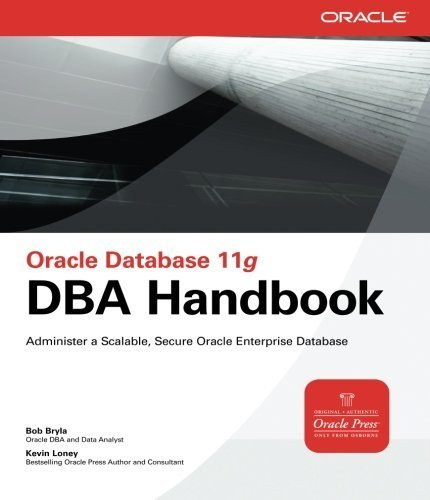 Oracle Database 11g DBA Handbook (Oracle Press) 1st edition by Bryla, Bob, Loney, Kevin (2007) Paperback