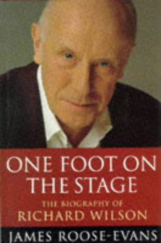 One Foot on the Stage: The Biography of Richard Wilson