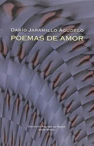 Poemas De Amor par  Darío Jaramillo Agudelo