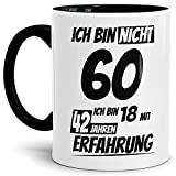 Geburtstags-Tasse Ich Bin 60 mit 42 Jahren Erfahrung Innen & Henkel Schwarz/Geburtstags-Geschenk/Geschenkidee / Scherzartikel/Lustig / mit Spruch/Witzig / Spaß/Fun / Kaffeetasse/Mug / Cup