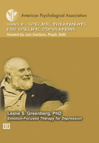Emotion-Focused Therapy for Depression (Specific Treatments for Specific Populations APA Psychotherapy Video Series) por Leslie S. Greenberg
