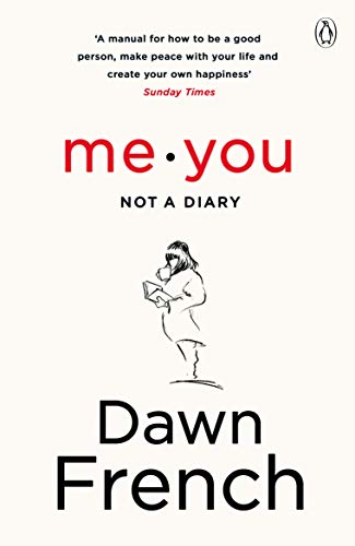 Me. You. Not a Diary: The No.1 Sunday Times Bestseller por Dawn French