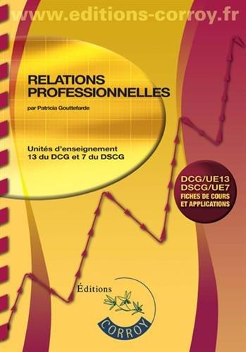 Relations professionnelles: UE 13 du DCG et UE 7 du DSCG par Patricia Gouttefarde