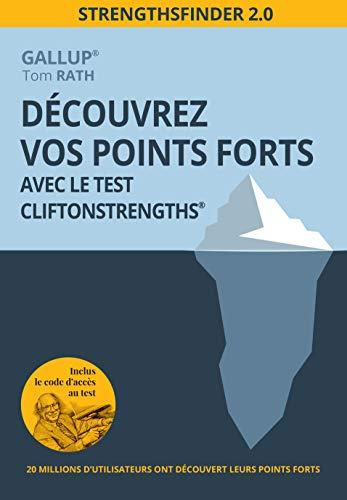 Découvrez vos points forts avec le test CliftonStrengths® : StrengthsFinder 2.0 par  Gallup®, Tom Rath