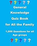 General Knowledge Quiz Book for All the Family: 1000 Questions