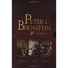 Peter L. Bernstein Classics Boxed Set: Capital Ideas, Against the Gods, The Power of Gold