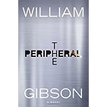 The Peripheral by William Gibson (2014-10-28)