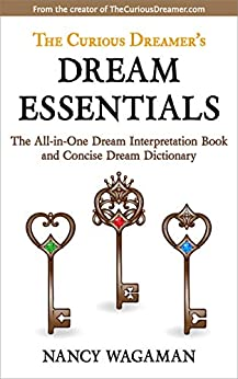 Book cover image for The Curious Dreamer's Dream Essentials: The All-in-One Dream Interpretation Book and Concise Dream Dictionary