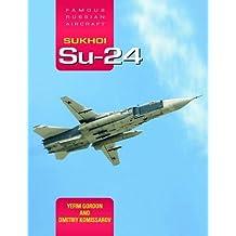 Sukhoi Su-24: Famous Russian Aircraft