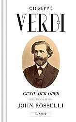 Giuseppe Verdi: Genie der Oper