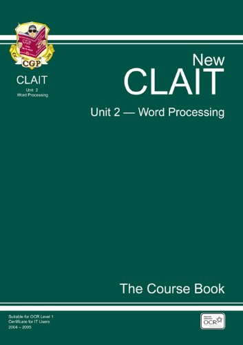 CLAIT Unit 2 Word Processors: Unit 2: The Course Book