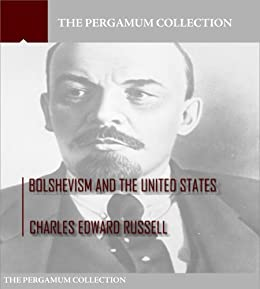 Bolshevism and the United States (English Edition) von [Charles Edward Russell]