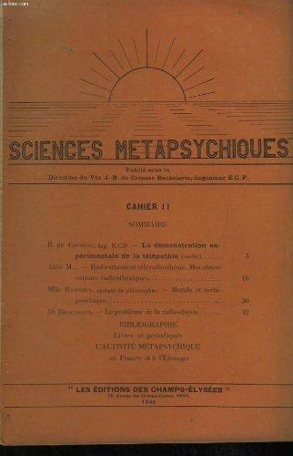 Sciences métapsychiques. cahier ii : la démonstration expérimentale de la télépathie (suite), par cressac - radiesthésie et téléradiesthésie, par l'abbé m. - morale et métapsychiques, par ramnoux ...