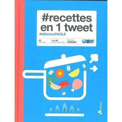 #recettes en 1 tweet : #délicieuxFACILE