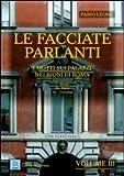Le facciate parlanti. I motti sui palazzi nei rioni di Roma. Vol. 3