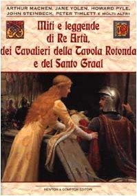 miti-e-leggende-di-re-artu-dei-cavalieri-della-tavola-rotonda-e-del-santo-graal