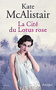La cité du lotus rose par Kate McAlistair