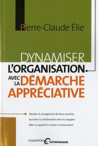 Dynamiser l'organisation avec la démarche appreciative