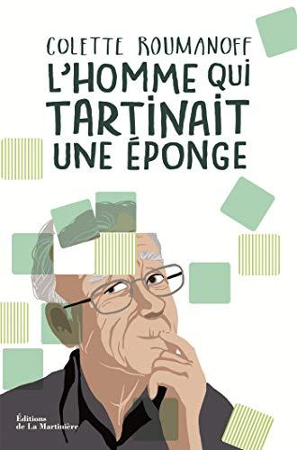 L'homme qui tartinait une éponge - Mieux vivre avec Alzheimer (NON FICTION) par Colette Roumanoff