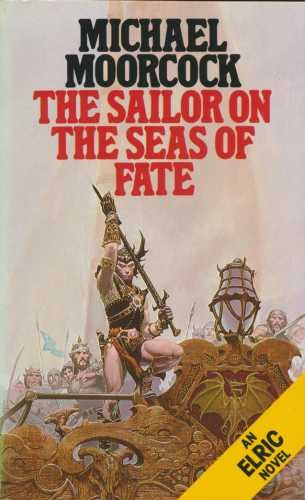 The Sailor On The Seas Of Fate (Elric Saga 3)