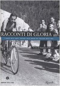 Racconti di gloria. L'epica dello sport italiano nelle pagine del Corriere della Sera (Il Corriere racconta)