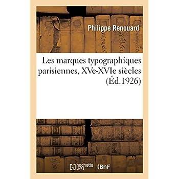 Les marques typographiques parisiennes, XVe-XVIe siècles