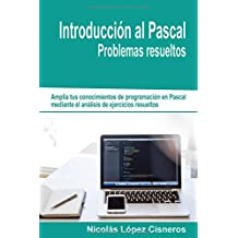 Introduccion al Pascal. Problemas resueltos