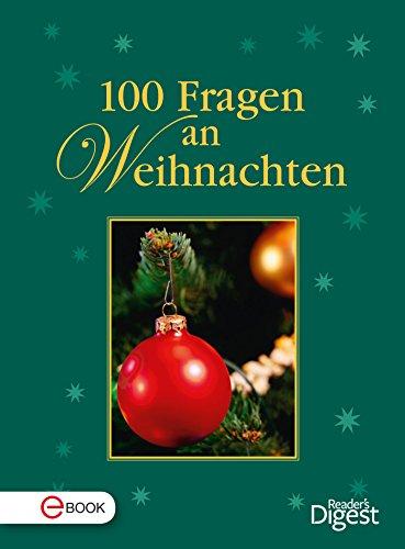 100 Fragen an Weihnachten: Wissenswerte Fakten rund um das Fest der ...