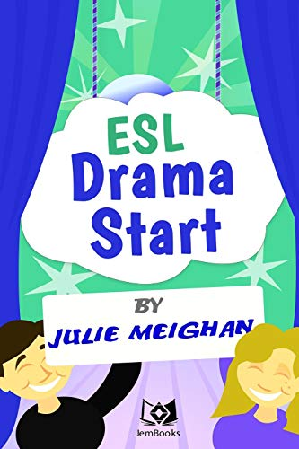 ESL Drama Start: Drama Activities for ESL Learners