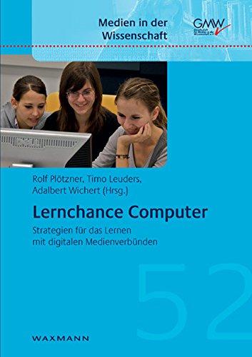 Lernchance Computer. Strategien für das Lernen mit digitalen Medienverbünden (Medien in der Wissenschaft)