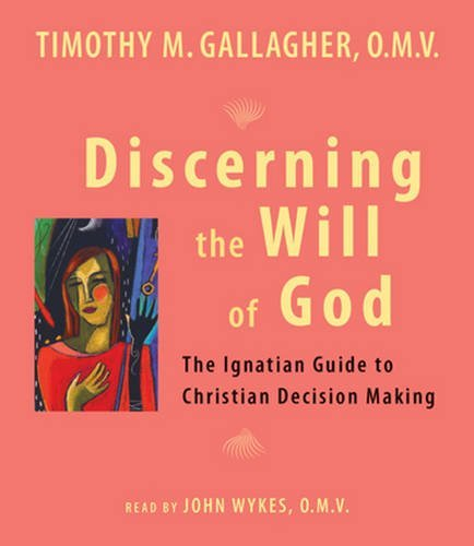 discerning-the-will-of-god-an-ignatian-guide-to-christian-decision-making-by-timothy-m-gallagher-omv
