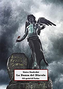 La Danza Del Diavolo (ebook): Gli Spettri Di Torino por Matteo Manferdini epub