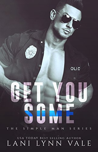 Get You Some (The Simple Man Series Book 3)