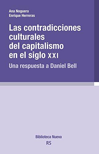 CONTRADICCIONES CULTURALES DEL CAPITALISMO EN EL SIGLO XXI: Una respuesta a Daniel Bell (RAZÓN Y SOCIEDAD)