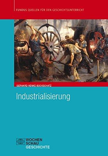 Industrialisierung (Fundus - Quellen für den Geschichtsunterricht)