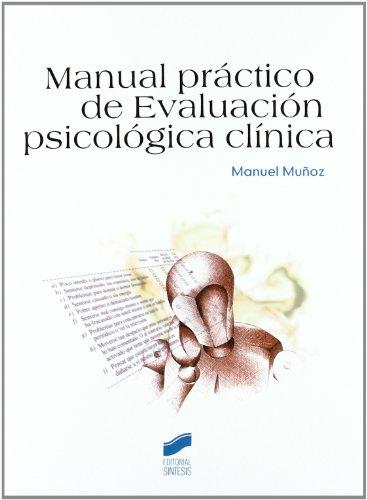 Manual práctico de evaluación, psicológica clínica (Psicología. Manuales prácticos)