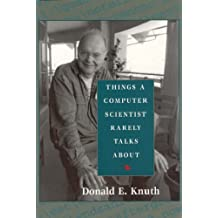Things a Computer Scientist Rarely Talks About (Lecture Notes) by Donald E. Knuth (2003-08-01)