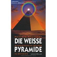Die weiße Pyramide. Außerirdische Spuren in Ostasien.