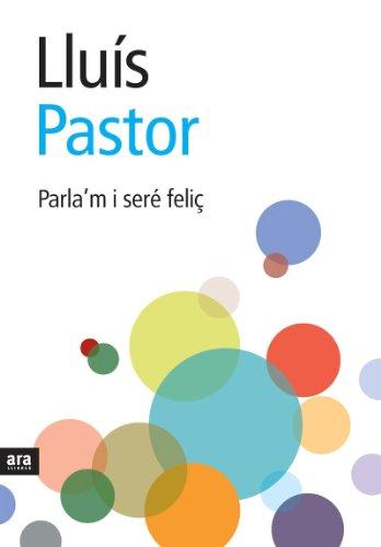 Parla'm i seré feliç (Sèrie A) (Catalan Edition) por Lluís Pastor