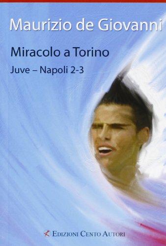 Miracolo a Torino. Juve-Napoli 2-3