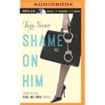 Shame On Him (Fool Me Once) by Tara Sivec (2014-07-15)