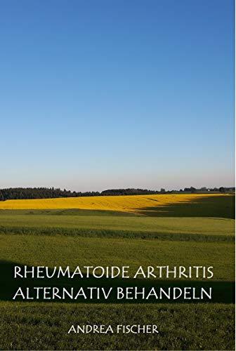 Rheumatoide Arthritis alternativ behandeln - Rheumatoide Arthritis-entzündungen