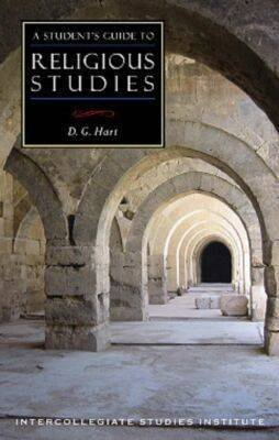 [A Student's Guide to Religious Studies] (By: D. G. Hart) [published: November, 2005]