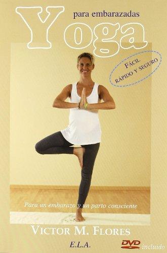 Yoga para embarazadas (+DVD) (Yoga (e.L.A.)) por Victor M. Flores