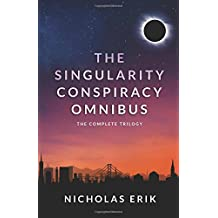The Singularity Conspiracy Omnibus: The Complete Trilogy
