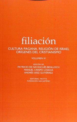 Filiación IV: Cultura pagana, religión de Israel, orígenes del cristianismo (Estructuras y Procesos. Religión)
